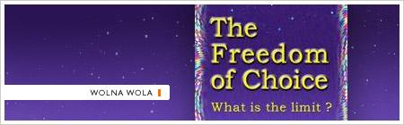 Wolna Wola. Tomasz Chałko. Freedom of Choice.